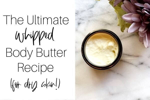 the ultimate whipped body butter recipe - for dry skin!