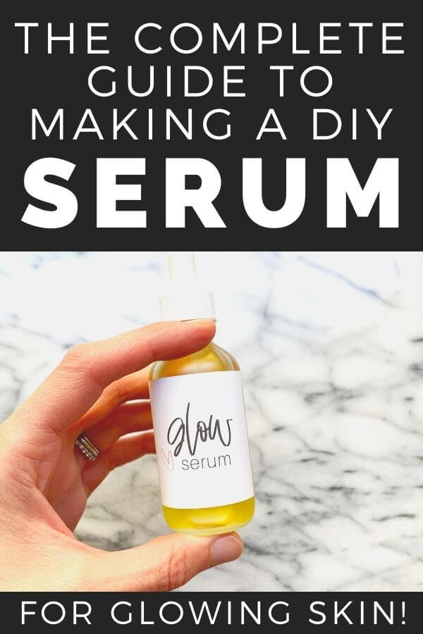 the complete guide to making a diy serum for glowing skin